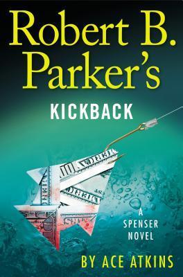 Robert B. Parker's Kickback (Spenser, #43)