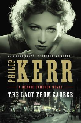 The Lady from Zagreb (Bernard Gunther, #10)