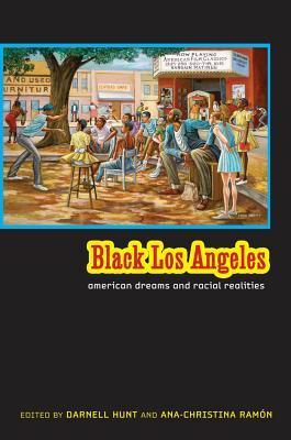 Black Los Angeles: American Dreams and Racial Realities
