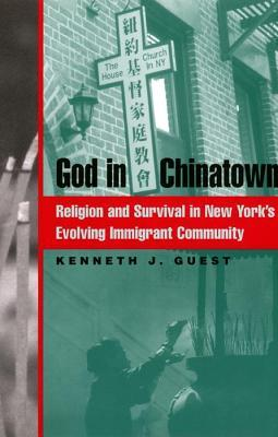 God in Chinatown: Religion and Survival in New York's Evolving Immigrant Community