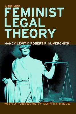 Feminist Legal Theory by Nancy Levit
