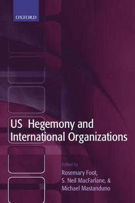Audiolibros en inglés para descarga gratuita US Hegemony and International Organizations: The United States and Multilateral Institutions