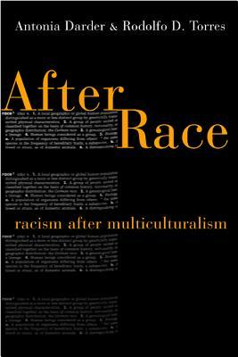 After Race: Racism After Multiculturalism