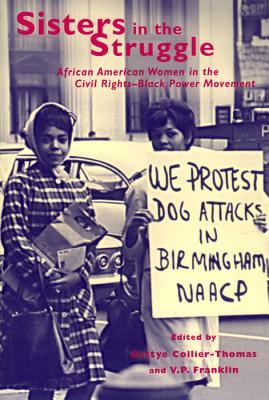 Sisters in the Struggle: African American Women in the Civil Rights-Black Power Movement