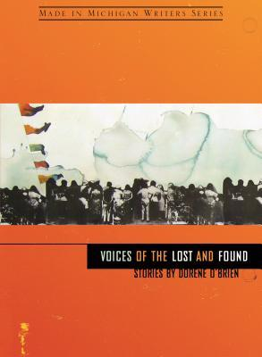 Voices of the Lost and Found by Dorene O'Brien