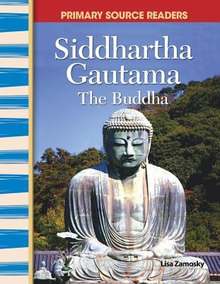 "Primary Source Readers - World Cultures Through Time: Siddhartha Gautama ""The Buddha"""