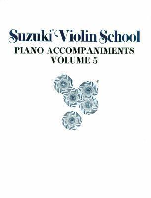 Suzuki Violin School: Piano Accompaniments (Suzuki Violin School Ser.: Vol.5)