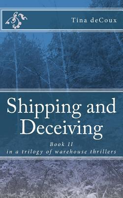 Shipping and Deceiving (Warehouse Thrill...