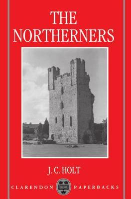 The Northerners: A Study in the Reign of King John