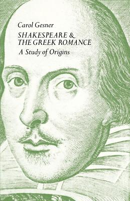 shakespeare-and-the-greek-romance-a-study-of-origins