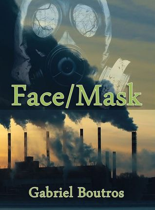 Face/Mask by Gabriel Boutros