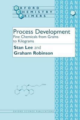 Process Development: Fine Chemicals from Grams to Kilograms