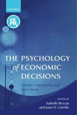 The Psychology of Economic Decisions: Volume 1: Rationality and Well-Being