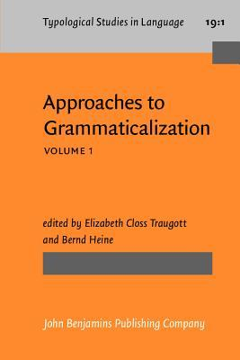 Approaches to Grammaticalization by Elizabeth Closs Traugott