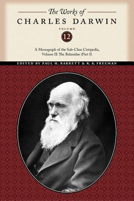 A Monograph of the Sub-class Cirripedia, Vol 2: The Balanidae, Part 1 (Works 12)
