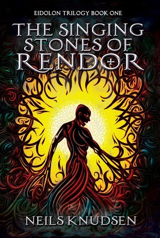 The Singing Stones of Rendor (Eidolon Trilogy #1)
