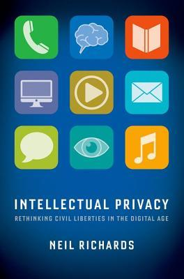 intellectual-privacy-rethinking-civil-liberties-in-the-digital-age