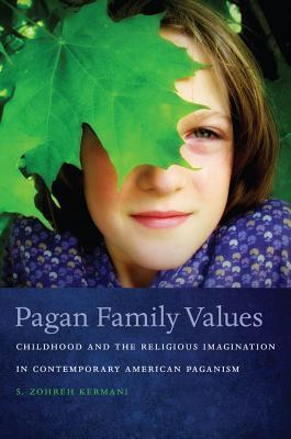 pagan-family-values-childhood-and-the-religious-imagination-in-contemporary-american-paganism