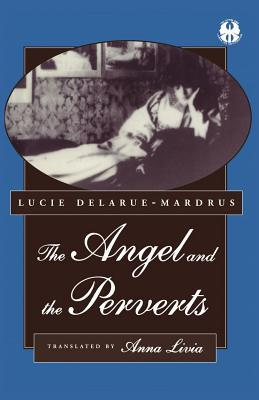 The Angel and the Perverts (The Cutting Edge: Lesbian Life and Literature)
