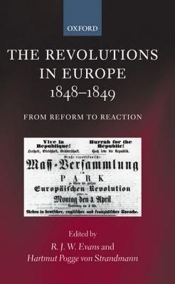 The Revolutions in Europe, 1848-1849: From Reform to Reaction