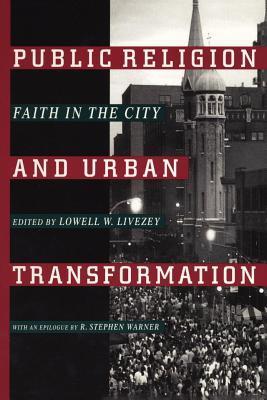 Public Religion and Urban Transformation