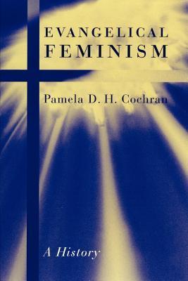 Evangelical Feminism by Pamela Cochran