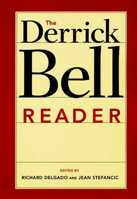 The Derrick Bell Reader by Derrick A. Bell