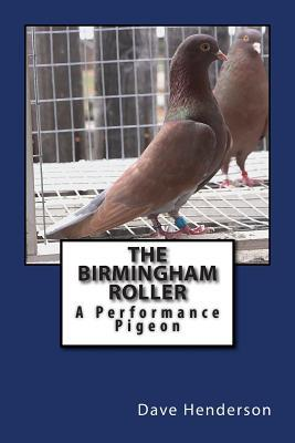 The Birmingham Roller: A Performance Pigeon