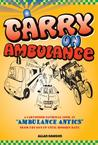 Carry on Ambulance: True Stories of Ambulance Service Antics from the 1960s to the Present Day