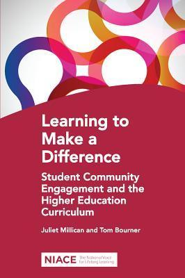 Learning to Make a Difference: Student-Community Engagement and the Higher Education Curriculum