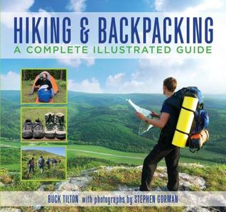 Hiking & Backpacking: A Complete Illustrated Guide