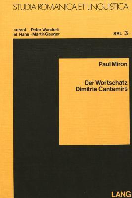 Der Wortschatz Dimitrie Cantemirs: E. Lexikal. Unters. Von