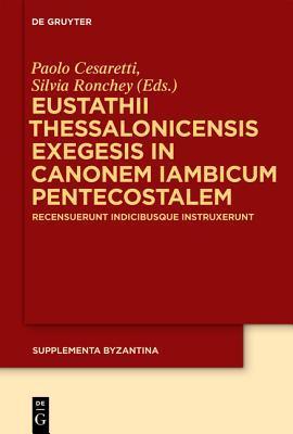 Eustathii Exegesis in Canonem Iambicum de Pentecoste