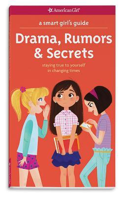 A Smart Girls Guide Drama Rumors Secrets Staying True To