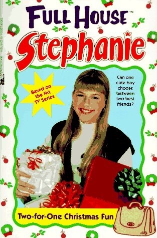 Two For One Christmas Fun (Full House Stephanie, #13)