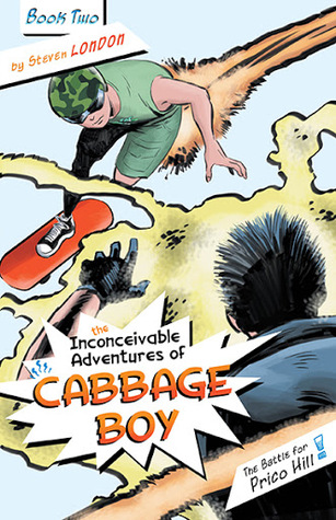 The Battle for Prico Hill ( The Inconceivable Adventures of Cabbage Boy, #2)