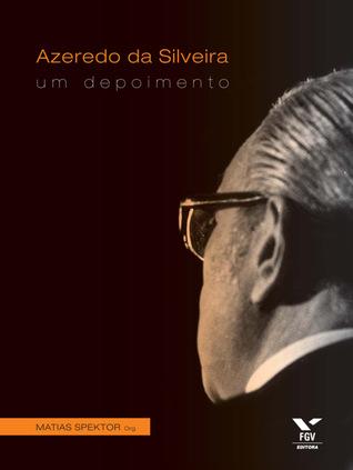 Azeredo Da Silveira: Um Depoimento