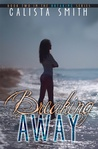Breaking Away by Calista Smith