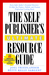 The Self-Publisher's Ultimate Resource Guide