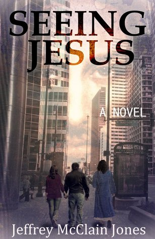 Seeing Jesus (Seeing Jesus #1)