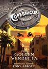 The Golden Vendetta (The Copernicus Legacy, #3)