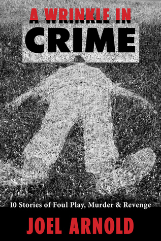 A Wrinkle in Crime; 10 Stories of Foul Play, Murder and Revenge