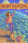 Heart Dancing: A Story Alchemy Adventure