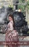 Love's Revenge by Terri Rochenski