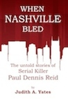 When Nashville Bled by Judith A. Yates