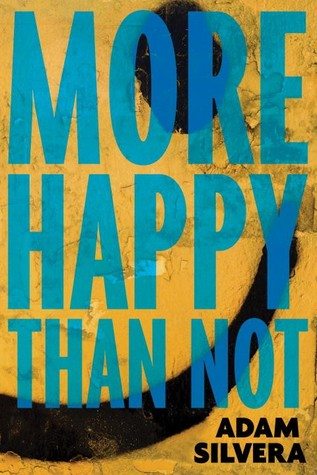 Ebook More Happy Than Not by Adam Silvera PDF!