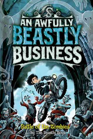 Battle of the Zombies (An Awfully Beastly Business, #5)