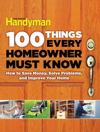 100 Things Every Homeowner Must Know: How to save money, solve problems, and improve your home. Descargar un libro en ipad 2