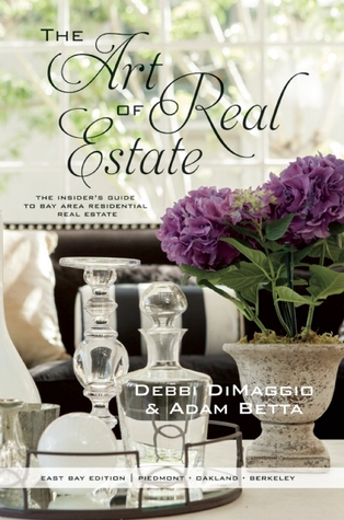 The Art of Real Estate: San Francisco East Bay - Piedmont, Oakland, Berkeley, and Montclair