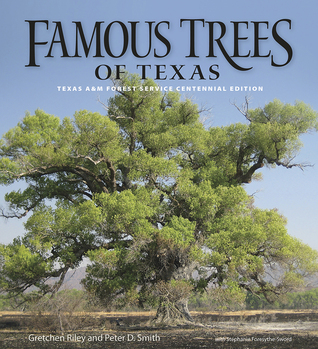 Famous Trees of Texas: Texas A Forest Service Centennial Edition